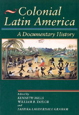 Image for Colonial Latin America: A Documentary History