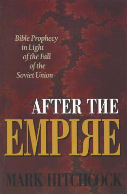 Image for After the Empire: Bible Prophecy in Light of the Fall of the Soviet Union