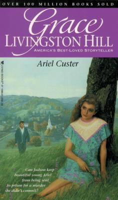 Image for Ariel Custer (Grace Livingston Hill #8)