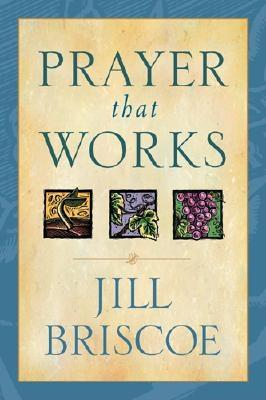Prayer That Works, Briscoe, Jill