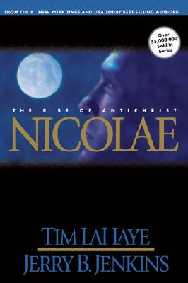 Nicolae: The Rise of Antichrist (Left Behind, Book 3), Tim LaHaye; Jerry B. Jenkins