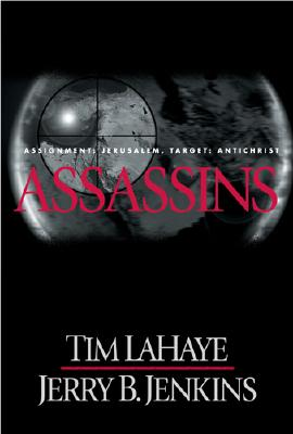 Assassins: Assignment: Jerusalem, Target: Antichrist (Left Behind #6), Tim F. LaHaye, Jerry B. Jenkins