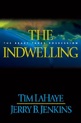 Image for The Indwelling: The Beast Takes Possession (Left Behind #7)