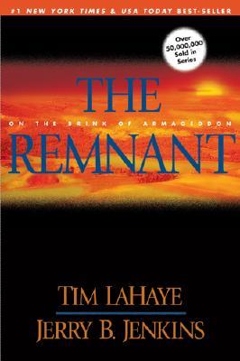 The Remnant: On the Brink of Armageddon [Left Behind 10], Lahaye, Tim F.;Lahaye, Tim;Jenkins, Jerry B.