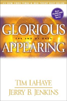 Glorious Appearing: The End of Days (Left Behind), Jenkins, Jerry B.; LaHaye, Tim