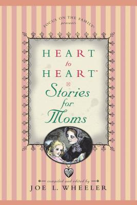 Image for Heart to Heart Stories for Moms (Heart to Heart)