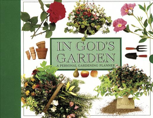 Image for IN GOD'S GARDEN A PERSONAL GARDENING PLANNER