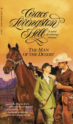 Image for The Man of the Desert (Grace Livingston Hill #63)