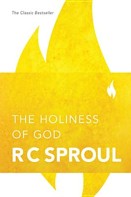 The Holiness of God, R. C. Sproul