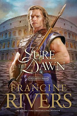 As Sure as the Dawn (Mark of the Lion #3), Francine Rivers