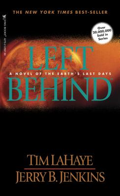 Left Behind: A Novel of the Earth's Last Days (Left Behind #1), TIM F. LAHAYE, JERRY B. JENKINS