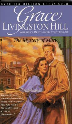 Image for The Mystery of Mary (Grace Livingston Hill #86)