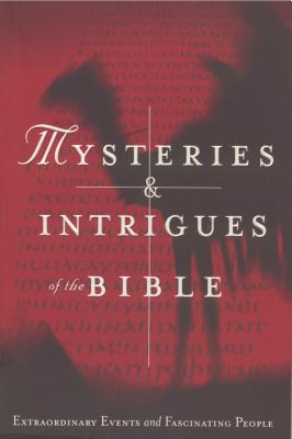 Image for Mysteries and Intrigues of the Bible Extraordinary Events and Fascinating People