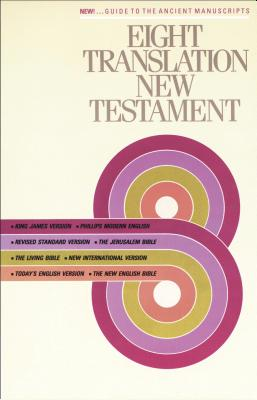 Image for Eight Translation New Testament (KJV, TLB, RSV, TEV, PME, NIV, JB, NEB)