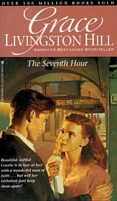 Image for The Seventh Hour (Grace Livingston Hill #26)