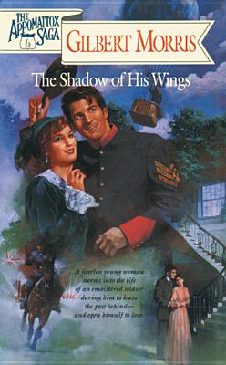 Image for The Shadow of His Wings (The Appomattox Saga, Book 6)