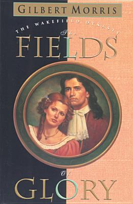 Image for The Fields of Glory (Wakefield Dynasty #4)