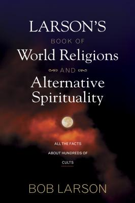 Image for Larson's Book of World Religions and Alternative Spirituality
