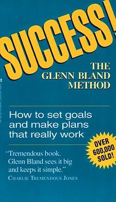 Success! The Glenn Bland Method, Bland,Glenn