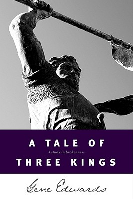 Image for TALE OF THREE KINGS, A A STUDY IN BROKENNESS