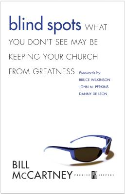 Image for Blind Spots: What You Don't See May Be Keeping Your Church from Greatness