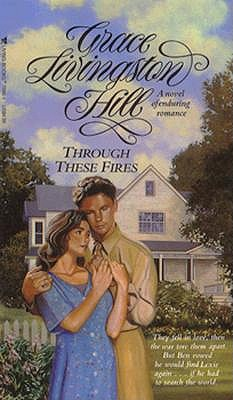 Image for Through These Fires (Living Books Romance, No 46)