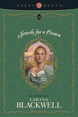 Jewels for a Crown (Victorian Serenade Series #3), Blackwell, Lawana