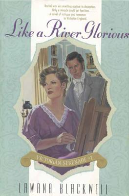 Like a River Glorious (Victorian Serenade #1), Blackwell, Lawana