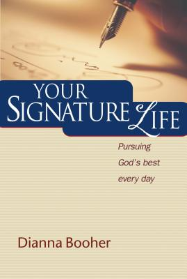 Image for Your Signature Life: Pursuing God's Best Every Day