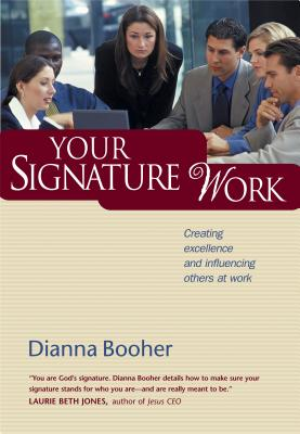 YOUR SIGNATURE WORK, BOOHER, DIANNA