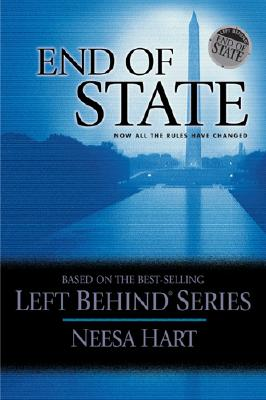 End of State: Now All the Rules Have Changed (Left Behind Political), Hart, Neesa