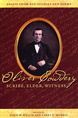 Image for Oliver Cowdery: Scribe, Elder, Witness: Essays from Byu Studies and Farms