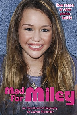 Image for Mad for Miley: An Unauthorized Biography