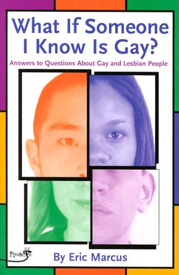 Image for What If Someone I Know Is Gay?: Answers to Questions About Gay and Lesbian People