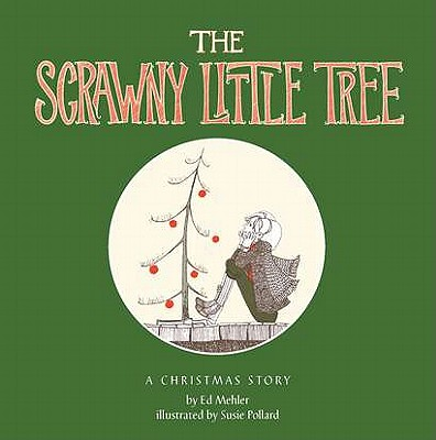 Image for THE SCRAWNY LITTLE TREE A CHRISTMAS Story