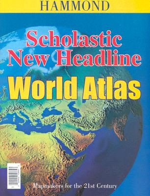 Image for Scholastic New Headline World Atlas (Hammond Atlases)