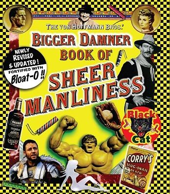 Image for Bigger Damner Book of Sheer Manliness