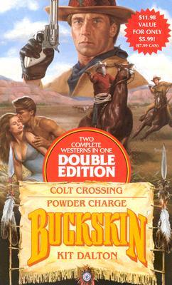 Colt Crossing/Powder Charge (Buckskin Double Edition), Kit Dalton