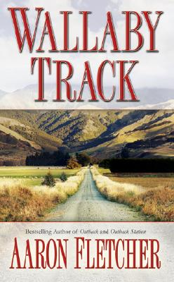 Wallaby Track (Outback Sagas), Aaron Fletcher