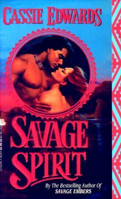 Savage Spirit (Savage (Leisure Paperback)), Cassie Edwards