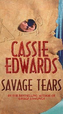 Savage Tears (Savage (Leisure Paperback)), CASSIE EDWARDS