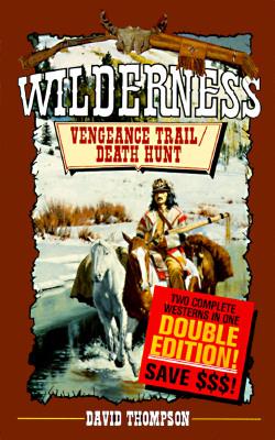 Vengeance Trail : Death Hunt, DAVID THOMPSON