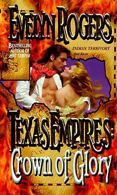 Texas Empires: Crown of Glory (Texas Empires), Evelyn Rogers