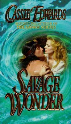 Savage Wonder (Leisure Historical Romance), CASSIE EDWARDS