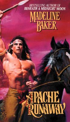 Apache Runaway, Madeline Baker