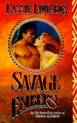 Savage Embers (Savage (Leisure Paperback)), Cassie Edwards