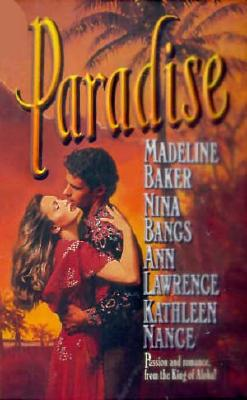 Paradise, MADELINE BAKER, NINA BANGS, ANN LAWRENCE, KATHLEEN NANCE