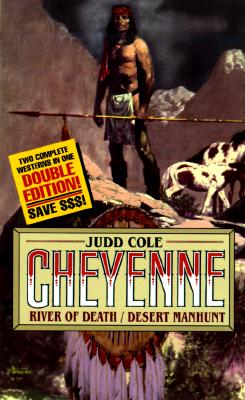 Image for Cheyenne Double Edition : River of Death/Desert Manhunt
