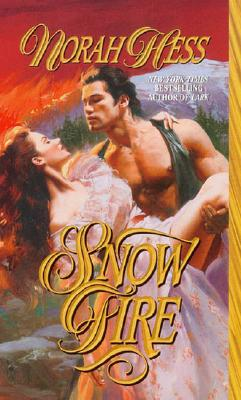 Snow Fire (Leisure Historical Romance), NORAH HESS