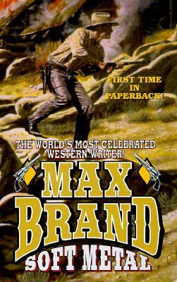 Soft Metal (Leisure Western), Max Brand